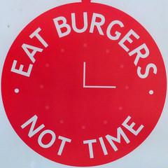EAT BURGERS NOT TIME (Leo Reynolds) Tags: xleol30x squaredcircle sqset113 sign panasonic lumix fz200 xx2015xx sqset