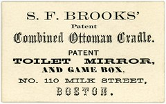 S. F. Brooks' Combined Ottoman Cradle, Toilet Mirror, and Game Box, Boston, ca. 1860 (Alan Mays) Tags: ephemera businesscards advertising advertisements ads cards names paper printed sfbrooks sylvanusfbrooks sylvanusbrooks brooks inventors inventions businessmen patents combinations combined combos ottomans settees cradles furniture mirrors lookingglasses drawers toiletries boxes gameboards boards sleds trucks milkstreet boston ma mass massachusetts 1860 1860s victorian 19thcentury nineteenthcentury antique old vintage typefaces type typography