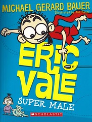 Eric Vale, Super Male (Vernon Barford School Library) Tags: new school fiction friends 2 two reading book high friend humorous friendship library libraries humor reads books humour read paperback 2nd cover hero superhero junior second novel covers heroes bookcover superheroes middle vernon recent bookcovers paperbacks novels fictional friendships barford softcover supermale vernonbarford softcovers joebauer ericvale michaelgerardbauer 9781443139359