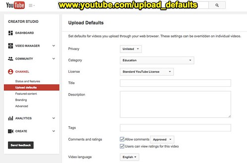 YouTube Upload Defaults by Wesley Fryer, on Flickr