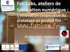 Conférence Fablab - CCI Bordeaux - 30 03 2015 (polenumerique33) Tags: bordeaux prototype innovation cci zem conférence fablab livinglab capsciences ventec ccibordeaux cohbit iutbordeaux ipsphere