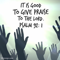 It is good to give #praise to the #Lord. - Psalm 92:1  #Bible #BibleVerse #quotes #inspirational #motivational #positive #truth #God #gospel #Christian #hand #LifeSongsFM #GodIsGoodAllTheTime