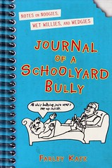 Journal of a Schoolyard Bully:  Notes on Noogies, Wet Willies, and Wedgies (Vernon Barford School Library) Tags: new school fiction reading book high library libraries diary hard reads books read cover junior novel covers bookcover schools middle bully vernon recent diaries middleschool novels fictional bullies hardcover bullying juniorhighschool barford middleschools hardcovers vernonbarford juniorhighschools farleykatz 9780312681586