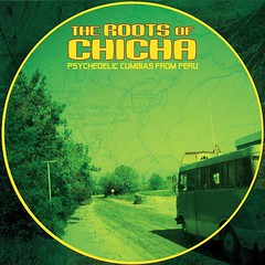 Various Artists - The Roots Of Chicha: Psychedelic Cumbias From Peru (RC...) Tags: 2007 cumbia happiness joy life music mx therootsofchichapsychedeliccumbiasfromperu sound variousartists