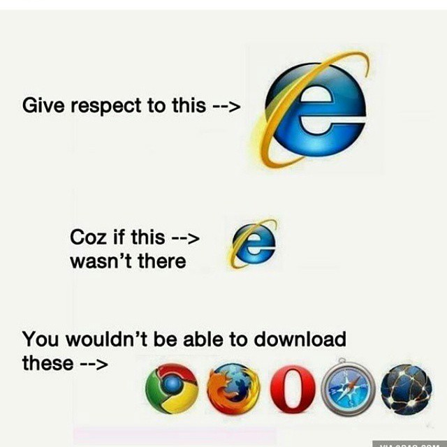 We laughed about you, we joked about you. But we cannot download other browsers without you. I have nothing but love, respect, and great old memories with you. Thank you for being in my life for centuries.  INTERNET EXPLORER 1995-2015 R.I.P. #9gag #window