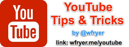 YouTube Tips and Tricks by Wesley Fryer, on Flickr