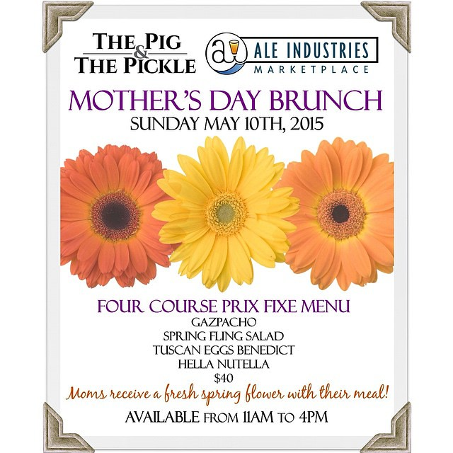 HAPPY MOTHERS DAY! Treat the moms in your life to a special 4 course brunch from #ChefJames at #ThePigAndThePickle! This Sunday from 11-4. #cheers! #AleIndustries #craftbeer #concordca