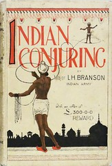 """Indian Conjuring"" by Maj. L.H. Branson. London: Routledge, (ca. 1920). First edition (lhboudreau) Tags: illustration book climb indian magic coverart illustrations books rope climbing bookcover illusions reward branson magicians officer 1920 magician bookart routledge dismemberment hardcover magictricks indianarmy firstedition wizardry ropetrick conjuring legerdemain conjurer hardcovers indianropetrick georgeroutledgeandsons magicalart hardcoverbooks hardcoverbook artofdeception georgeroutledgesons featsofmagic georgeroutledge englishofficer artofconjuring magicalfeats artsofdeception indianconjuring majorbranson majorlhbranson lhbranson boyassistant climbarope lionelhughbranson majorlionelhughbranson majbranson"
