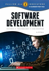 Software Development:  Science, Technology, Engineering (Vernon Barford School Library) Tags: new school wil computer reading book high technology library libraries reads engineering computers books science read paperback cover programming software mara computing junior covers bookcover middle vernon development recent scientists bookcovers nonfiction paperbacks careers softwaredevelopment occupations computerprogramming barford softcover vernonbarford softcovers computersoftwaredevelopment vocationalguidance callingallinnovators wilmara 9780531232217 careerforyou