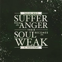 #QuoteoftheDay 'Those who suffer from anger, their soul becomes weak.' - His Holiness Younus AlGohar (SG_sumair) Tags: reflection lost typography graphicdesign anger zen soul angry outlook spirituality enlightenment suffering pictureoftheday innerpeace weak photooftheday suffer weakness goodvibes realization angermanagement lifecoach findingyourself personalgrowth lifequotes bestoftheday innerbliss dailyquotes younusalgohar