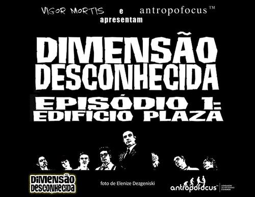 Dimensão Desconhecida - Episódio I: Edifício Plaza