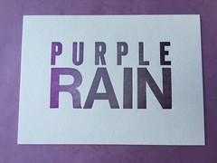Purple Rain letterpress print (artnoose) Tags: wood rain metal club ink silver paper print berkeley rainbow purple rip prince type roll letterpress month lettra