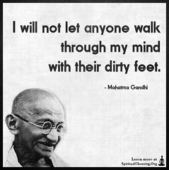 SpiritualCleansing.Org - Love, Wisdom, Inspirational Quotes & Images (SpiritualCleansing) Tags: amazing anyone dirtyfeet great inspirational life mahatmagandhi mind morality notlet throughmymind walk wisdom