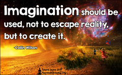 SpiritualCleansing.Org - Love, Wisdom, Inspirational Quotes & Images (SpiritualCleansing) Tags: escape used reality imagination inspirational intelligent colinwilson createit