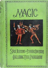 """Magic: Stage Illusions and Scientific Diversions Including Trick Photography.""  NY: Munn & Co., 1897. First U.S.edition (lhboudreau) Tags: illustration book magic coverart illustrations books bookcover illusions scientificamerican trickphotography magicians hopkins magician bookart nineteenthcentury hardcover 1897 munn magictricks firstedition wizardry conjuring legerdemain conjurer hardcovers magicalart hardcoverbooks hardcoverbook artofdeception alberthopkins stageillusions featsofmagic firstamericanedition albertahopkins firstusedition artofconjuring magicalfeats artsofdeception stageillusionsandscientificdiversions munnco scientificamericanoffice scientificdiversions"