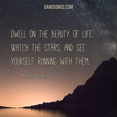 Dwell on the beauty of life (DanoSongs.com Royalty Free Music) Tags: sky night mountains lakes milkyway stars appreciation awe beauty life optimism positivity wonder inspirational quote inspiring quotes danosongs royaltyfree royaltyfreemusic