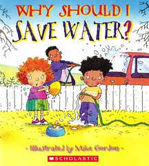 Why Should I Save Water? (Vernon Barford School Library) Tags: new school water reading book high library libraries hard reads conservation books super read cover junior covers bookcover pick middle vernon quick recent picks qr bookcovers mikegordon nonfiction hardcover waterconservation barford jengreen quickreads hardcovers whyshouldi quickread superquickpicks superquickpick 9780545729420