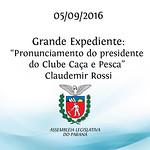 Grande Expediente - Pronunciamento do presidente do Clube Ca�a e Pesca, Claudemir Rossi