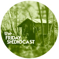 The Friday Shediocast