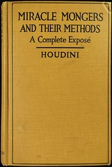 """Miracle Mongers and Their Methods – A Complete Exposé"" by Harry Houdini. NY: Dutton, (1920). First edition (lhboudreau) Tags: book magic books tricks bookcover trick 1920 magician frontcover hardcover illusionist houdini dutton escapeartist firstedition conjuring legerdemain conjurer harryhoudini hardcovers hardcoverbooks hardcoverbook epduttoncompany miraclemongers miraclemongersandtheirmethods acompleteexpose"