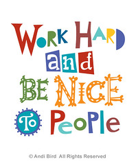 work hard and be nice to people (birdarts) Tags: bird look work typography nice play hand bright side hard thinking be type positive lettering drawn andi affirmations upbeat