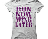 New Run Now Wine Later Unique Funny Women T-Shirt Size S-2XL (Adiovith) Tags: new run now wine later unique funny women tshirt size s2xl