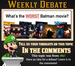 WEEKLY DEBATE- Whats the WORST Batman Movie? (Luigi Fan) Tags: robin dark comics movie dc batman movies knight forever begins rises returns