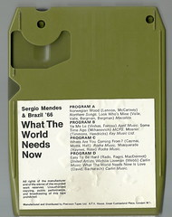 """1969 - Srgio Mendes & Brasil '66 / What the World Needs Now - 8 track - fita cartucho de 8 pistas (""""The Brazilian 8 Track Museum"""") Tags: music vintage 60s collection tape brazilian cartridge alceu massini"""