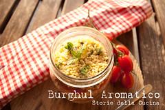 burghul-aromatico-sdc (Storie dalla Cucina) Tags: foto dalle cucina foodblog ricette foodblogger