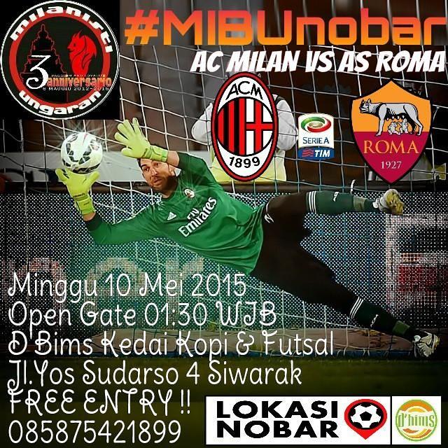 Lokasi Nobar: #LN @MIBASISUNG #Ungaran #Semarang | #MIBUnobar AC Milan vs AS Roma at.#DbimsUngaran Jl.Yos Sudarso 4 Siwarak Info: 0858 7542 1899