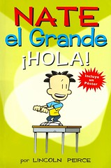 Nate el Grande: ¡Hola! (Vernon Barford School Library) Tags: lincolnpeirce lincoln peirce bignate fromthetop big nate hola nateelgrande comic comics cartoon cartoons comicbook comicbooks cartoonbook cartoonbooks comicstrip comicstrips strip strips humor humorous humour students student schools behaviour behavior graphic novel novels graphicnovel graphicnovels español espanol spanish spanishlanguagematerials spanishlanguage lote languagesotherthanenglish vernon barford library libraries new recent book books read reading reads junior high middle vernonbarford fiction fictional paperback paperbacks softcover softcovers covers cover bookcover bookcovers 9781449464431