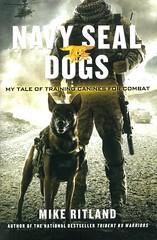 Navy SEAL Dogs:  My Tale of Training Canines for Combat (Vernon Barford School Library) Tags: mikeritland mike ritland dogs animals doguse military dogsinwar wardogs afghanwar iraq iraqwar autobiography biography biographical war wars vernon barford library libraries new recent book books read reading reads junior high middle school vernonbarford nonfiction paperback paperbacks softcover softcovers covers cover bookcover bookcovers 9781250049704