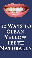 10 Ways to Clean Yellow Teeth Naturally (healthylife2) Tags: 10 ways clean yellow teeth naturally