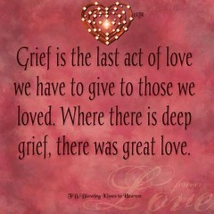 Grief is the last act of love we have to give to those we loved. Where there is deep grief, there is great love. (quotesoftheday) Tags: grief is last act love we have give those loved where there deep great delivered by feed43 service