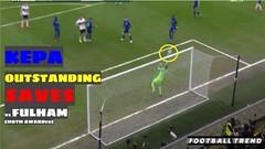 Kepa Arrizabalaga OUTSTANDING SAVES against Fulham WIN Him MOTM #FULLCHE (triettan.tran) Tags: kepa arrizabalaga outstanding saves against fulham win him motm fullche