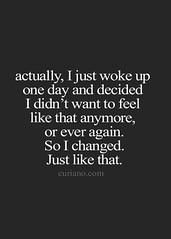 Motivational Quotes : I Changed, Just Like That (Quotes Of The Day W) Tags: