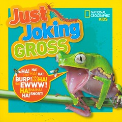 Just Joking Gross:  300 Hilarious and Disgusting Jokes, Tongue Twisters, Riddles, and More! (Vernon Barford School Library) Tags: rosiegowsellpattison rosie gowsell pattison jokes joking riddles humour humor humorous witandhumor witandhumour gross disgusting series justjoking nationalgeographic national geographic society nationalgeographicsociety nationalgeographickids kids kid vernon barford library libraries new recent book books read reading reads junior high middle school vernonbarford fiction fictional novel novels hardcover hard cover hardcovers covers bookcover bookcovers 9781426327179