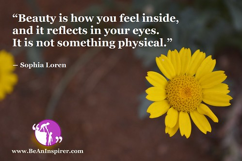 Beauty-is-how-you-feel-inside-and-it-reflects-in-your-eyes-It-is-not-something-physical-Sophia-Loren-Beauty-Quote-Be-An-Inspirer