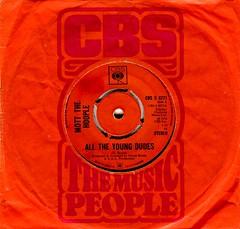 Mott The Hoople - All The Young Dudes (1972) (stillunusual) Tags: mottthehoople alltheyoungdudes davidbowie single vinyl aside cbs 1970s 1972