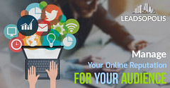 Manage Your Online Reputation For Your Audience (leadsopolis1) Tags: custom marketing solutions digital display advertising ecommerce websites conversion optimization