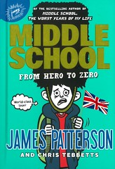 From Hero to Zero (Vernon Barford School Library) Tags: jamespatterson james patterson christebbetts chris tebbetts laurapark laura park humour humor humorous realisticfiction europe england london friendship middleschool middleschools juniorhighschools juniorhighschool juniorhigh series 10 ten vernon barford library libraries new recent book books read reading reads junior high middle school vernonbarford fiction fictional novel novels hardcover hard cover hardcovers covers bookcover bookcovers paperoverboard pob 9780316448987
