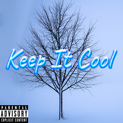 Keep It Cool (YUNGSHADE) Tags: rapper rap trap music musician album art cover new rappers soundcloud sound soundcloudrap soundcloudrapper artist boston underground auto tune radio spotify youtube youtuber funny lit cool awesome lean purple drank artsy cartoon photography fame song songs full mumble