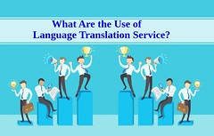 What Are the Use of Language Translation Service? (oliviadridley) Tags: languages company business trending translation growth tips languageguide translationtips translationadvice languagehelp