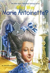 Who Was Marie Antoinette? (Vernon Barford School Library) Tags: danameachenrau dana meachen rau johnobrien john obrien marieantoinette marie antoinette biography biographies french france history louisxvi louisthesixteenth queen queens royalty women europewhowas series whowas vernon barford library libraries new recent book books read reading reads junior high middle school vernonbarford nonfiction paperback paperbacks softcover softcovers covers cover bookcover bookcovers 9780448483108