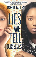 Lies We Tell Ourselves (Vernon Barford School Library) Tags: robintalley robin talley historicalfiction historic history historical africanamericans civilrights rights prejudice racism racerelations highschoolstudents highschools highschool students virginia 1959 youngadult youngadultfiction ya vernon barford library libraries new recent book books read reading reads junior high middle school vernonbarford fiction fictional novel novels hardcover hard cover hardcovers covers bookcover bookcovers 9780373212040