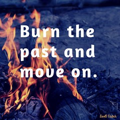 Burn the past and move on (level3edutech) Tags: quotesgram inspirationalquote quotesforlife inspirationalquotesquoteofthenight quotestoliveby quotesaboutlifequotesandsayingsquotestagram quotesaboutlove quotesoftheday quotesforyouconfidencequotes freedom lifestyleblog