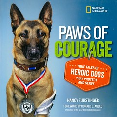 Paws of Courage:  True Tales of Heroic Dogs That Protect and Serve (Vernon Barford School Library) Tags: nancyfurstinger nancy furstinger dogs animals heroes animalheroes servicedogs service working workingdogs rescuedogs policedogs militarydogs rescue military police courage bravery inspirational vernon barford library libraries new recent book books read reading reads junior high middle school vernonbarford fiction fictional novel novels hardcover hard cover hardcovers covers bookcover bookcovers 9781426323775
