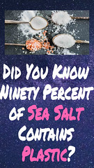 Did You Know Ninety Percent of Sea Salt Contains Plastic? (healthylife2) Tags: did you know ninety percent sea salt contains plastic