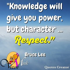 Character, by Bruce Lee 3/28 (VixenMink) Tags: dailyposts brucelee character checkingin goals goalsetting happy inspirational inspirationalquotes knowledge knowledgeispower mindset morninginspiration motivation motivational motivationalquotes openness positivevibes quotestoliveby respect success thursdayinspiration thursdaymotivation thursdayquotes thursdaythoughts vmquotes vixenmink