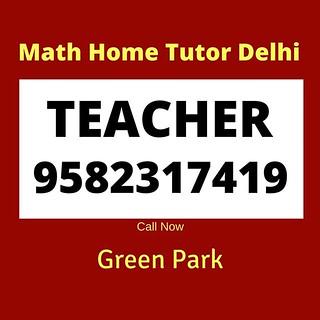 Best Math #Tutor for Home Tuition in Green Park, Delhi. Since 2007. Result Oriented. Affordable Fee. Call Now: 9582317419 😀 😀 😀 #GreenPark #PanchsheelPark #SafdarjangEnclave #ShivalikColony #SarvodayaEnclave #BhikajiCamaPlace #S
